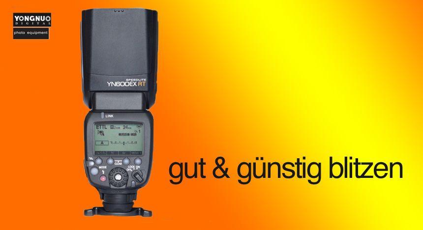 Yongnuo YN600EX-RT – günstige Alternative zum Blitzen